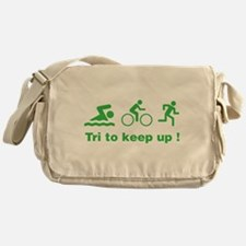 Tri to keep up ! Messenger Bag