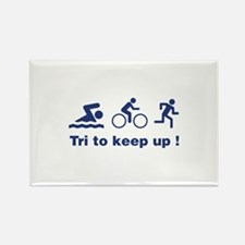 Tri to keep up ! Rectangle Magnet