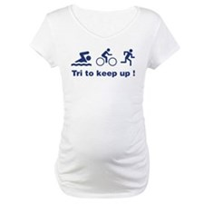 Tri to keep up ! Shirt
