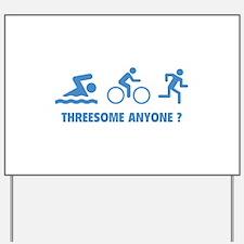 Threesome Anyone ? Yard Sign