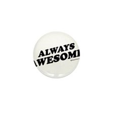 Always Awesome -  Mini Button (10 pack)