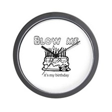 Blow me, it's my birthday -  Wall Clock