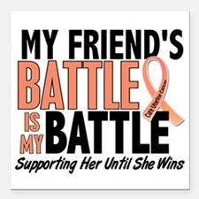 My Battle Too Uterine Cancer Square Car Magnet 3""
