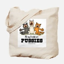 All my friends are pussies -  Tote Bag
