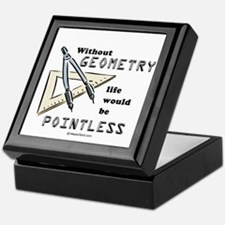 Without geometry, life is pointless - Keepsake Box