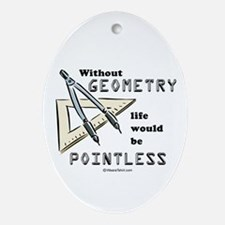 Without geometry, life is pointless -  Ornament (O