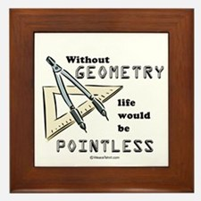 Without geometry, life is pointless - Framed Tile