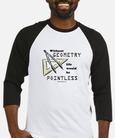 Without geometry, life is pointless -  Baseball Je