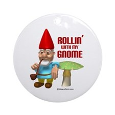 Rollin with my Gnome -  Ornament (Round)