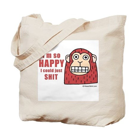 I'm so happy I could just shit - Tote Bag