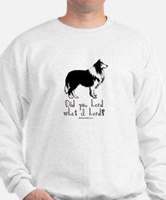 Did you herd what I herd? - Sweatshirt