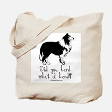 Did you herd what I herd? -  Tote Bag