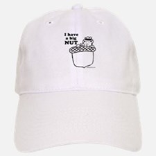 I have a big nut - Baseball Baseball Cap