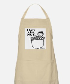 I have a big nut -  BBQ Apron