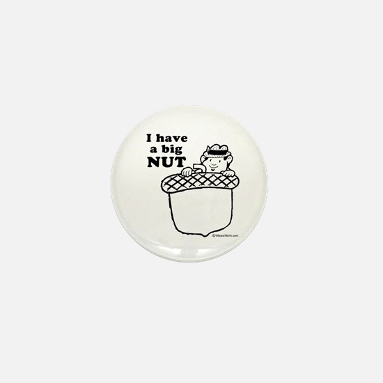 I have a big nut - Mini Button