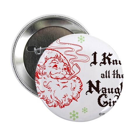 """I know all the naughty girls - 2.25"""" Button (100"""