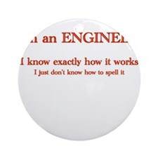 Engineers know how it works Ornament (Round)