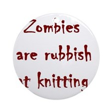 zombies are rubbish at knitting Ornament (Round)