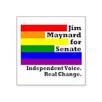 Jim Maynard for Senate: Real Change Square Sticker