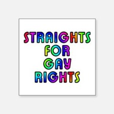 "Straights for gay rights - Square Sticker 3"" x 3"""