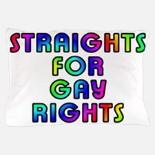 Straights for gay rights - Pillow Case