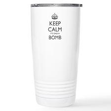 Keep Calm, It's only a Bomb Travel Mug