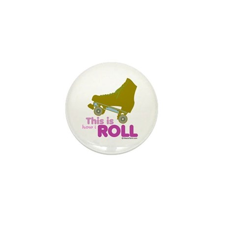 This is how I roll - Mini Button