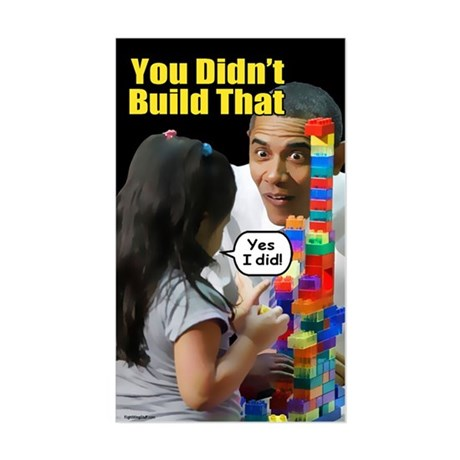 You Didn't Build That Sticker (Rectangle)