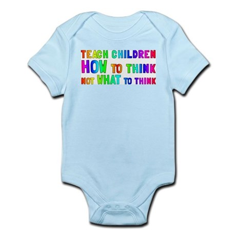 Teach Children How To Think Infant Bodysuit