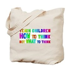 Teach Children How To Think Tote Bag