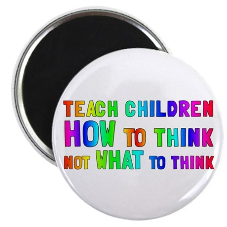 Teach Children How To Think Magnet