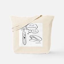I'll just hang around -  Tote Bag