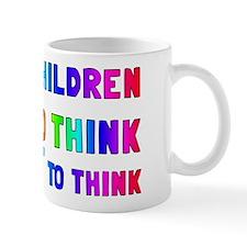 Teach Children How To Think Mug