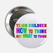 """Teach Children How To Think 2.25"""" Button"""