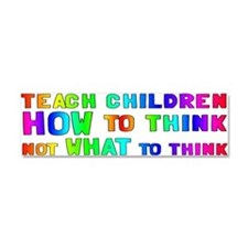 Teach Children How To Think Car Magnet 10 x 3