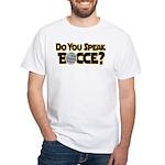 Do You Speak Bocce? White T-Shirt