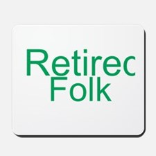 Retired Folk Mousepad