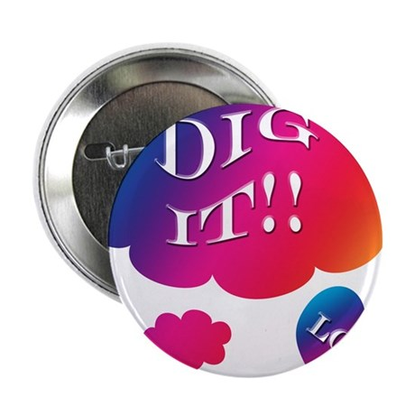 "Groovy Dig It 2.25"" Button"