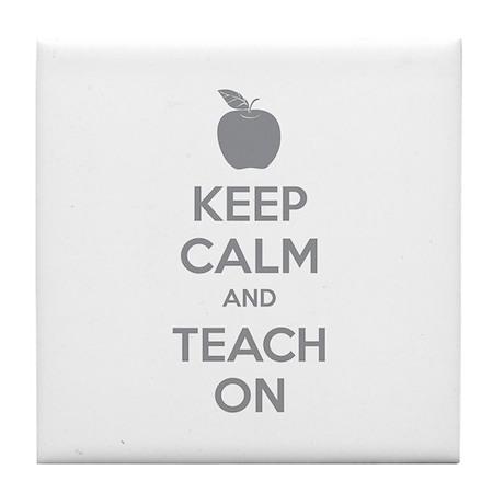 Keep calm and teach on Tile Coaster