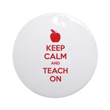 Keep calm and teach on Ornament (Round)