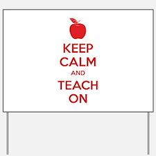 Keep calm and teach on Yard Sign