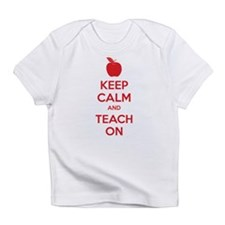 Keep calm and teach on Infant T-Shirt