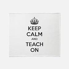 Keep calm and teach on Throw Blanket