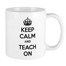 Keep calm and teach on Small Mug
