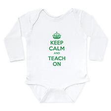 Keep calm and teach on Long Sleeve Infant Bodysuit