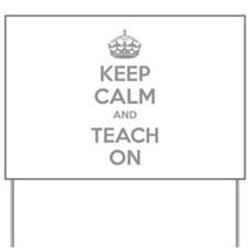Keep calm and teach on Yard Sign
