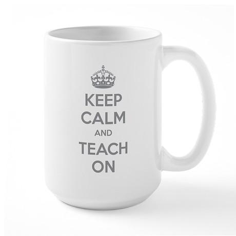 Keep calm and teach on Large Mug