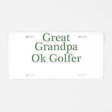 Great Grandpa OK Golfer Aluminum License Plate