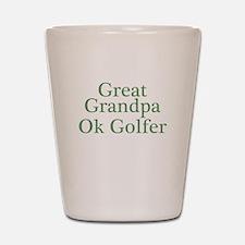 Great Grandpa OK Golfer Shot Glass
