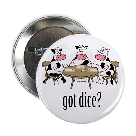 "Got Dice? 2.25"" Button (10 pack)"